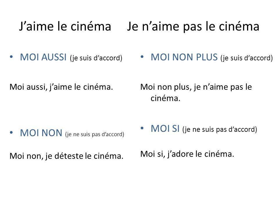 J'aime le cinéma Je n'aime pas le cinéma
