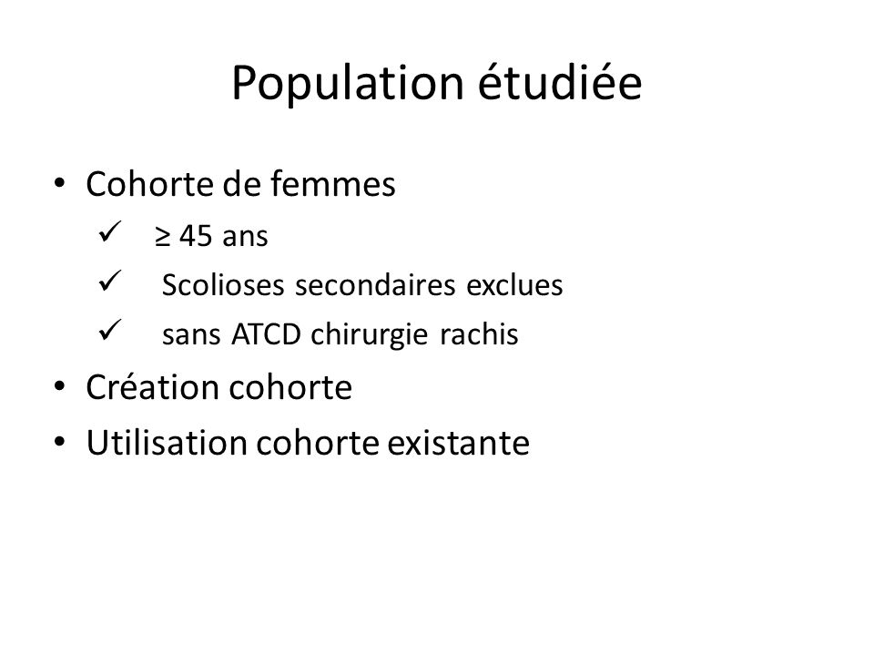 Population étudiée Cohorte de femmes Création cohorte