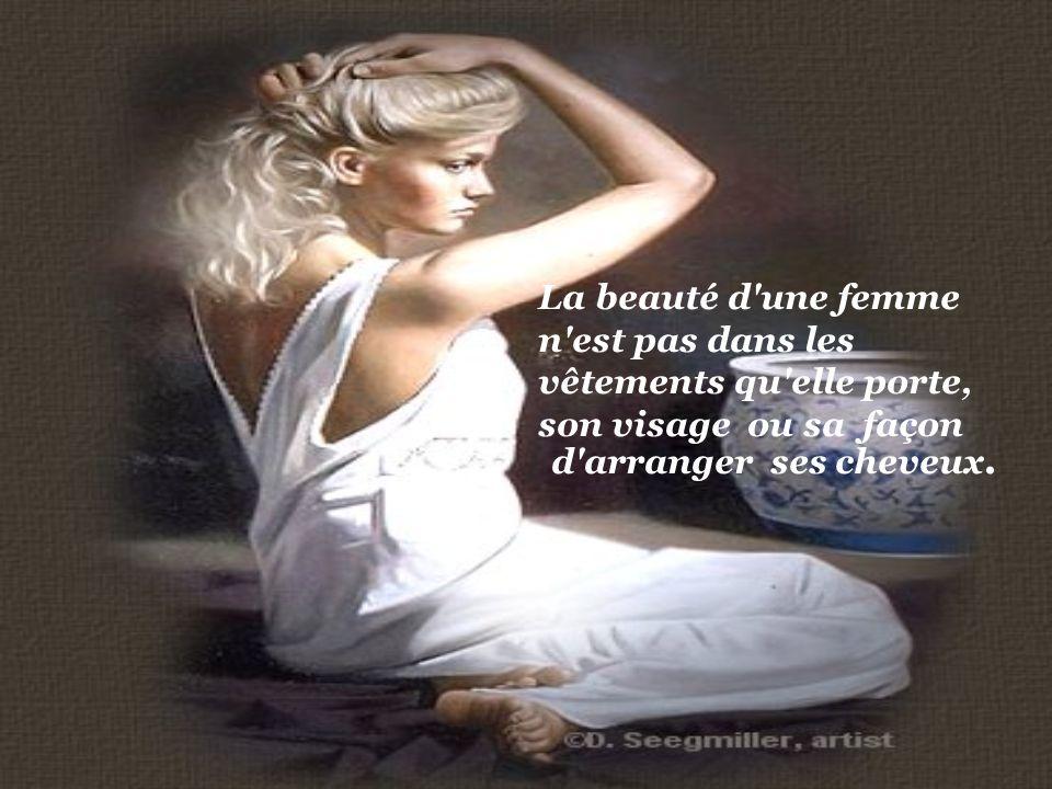 La beauté d une femme n est pas dans les.