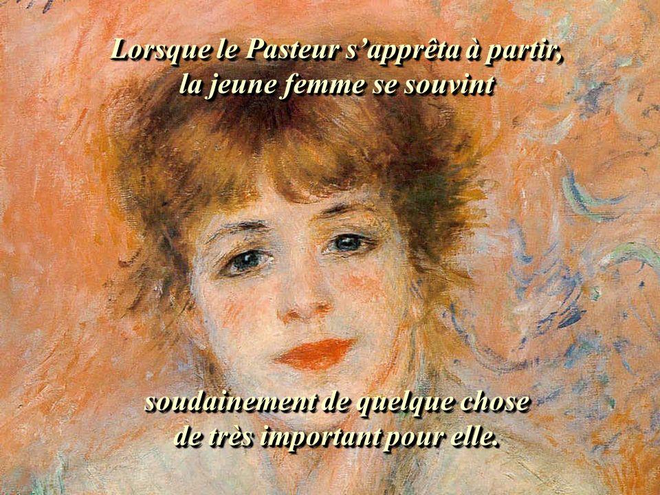 Lorsque le Pasteur s'apprêta à partir, la jeune femme se souvint