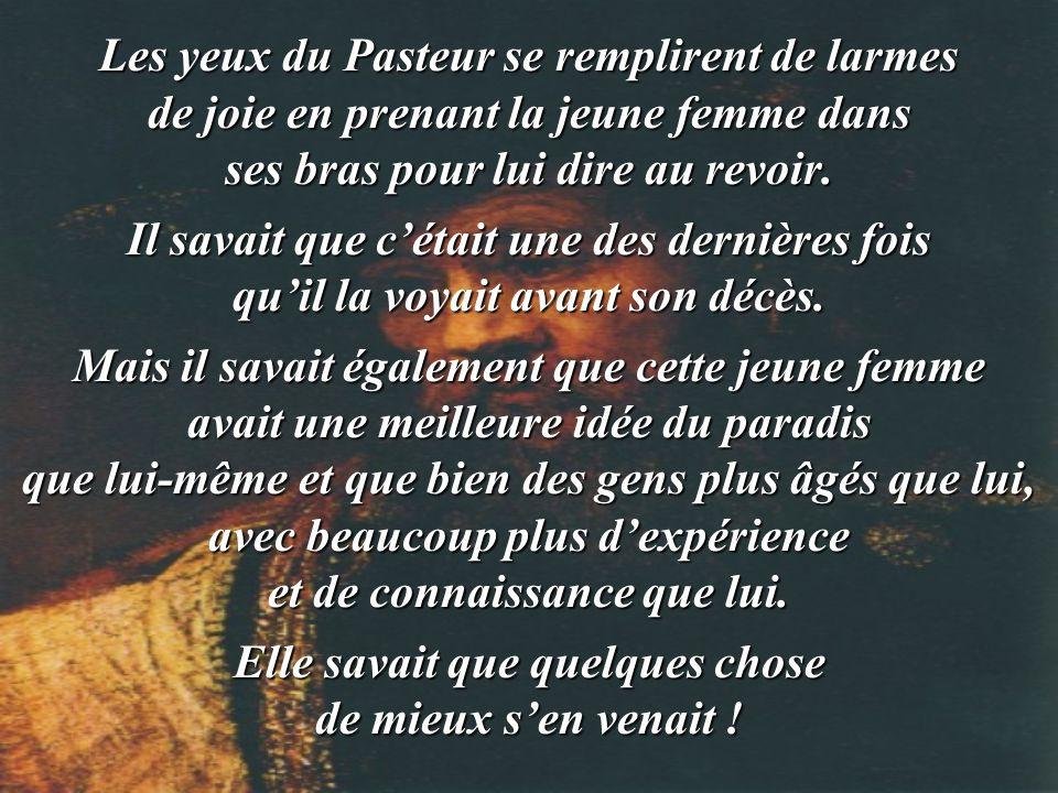 Les yeux du Pasteur se remplirent de larmes de joie en prenant la jeune femme dans ses bras pour lui dire au revoir.