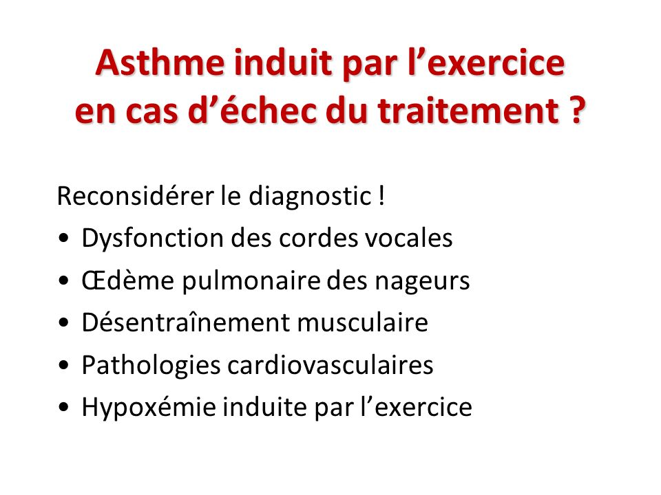 Asthme induit par l'exercice en cas d'échec du traitement