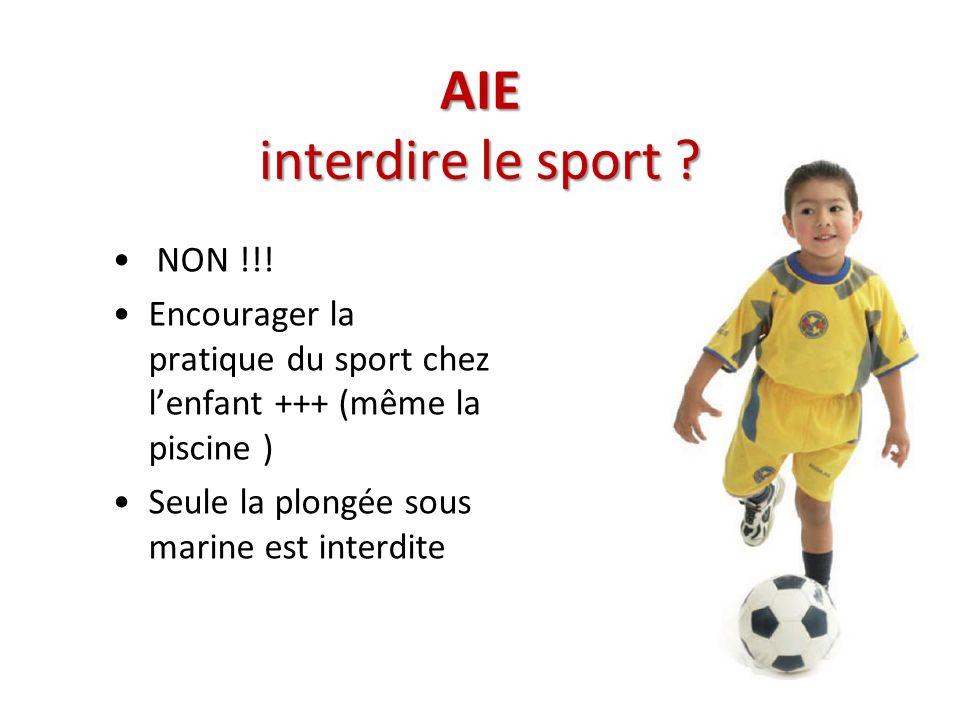 AIE interdire le sport NON !!!