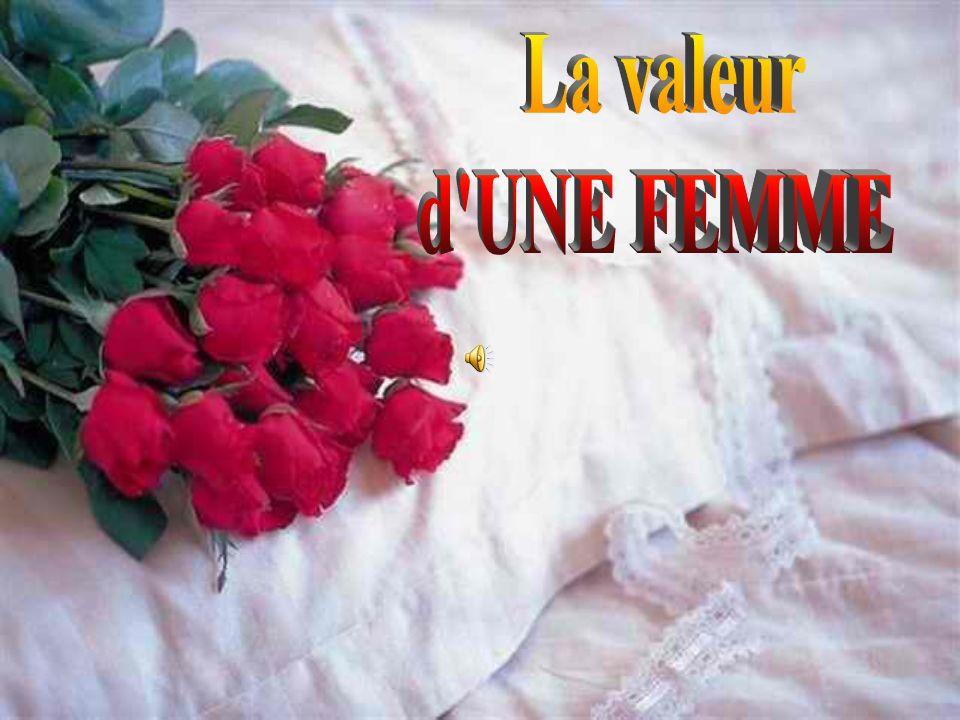 La valeur d UNE FEMME