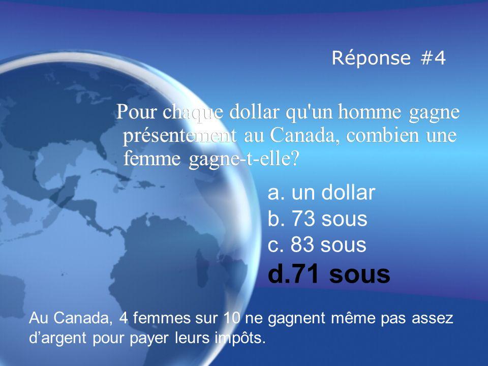 Réponse #4 Pour chaque dollar qu un homme gagne présentement au Canada, combien une femme gagne-t-elle