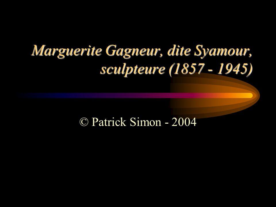 Marguerite Gagneur, dite Syamour, sculpteure (1857 - 1945)