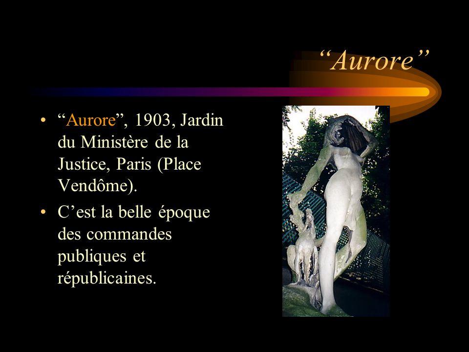 Aurore Aurore , 1903, Jardin du Ministère de la Justice, Paris (Place Vendôme).