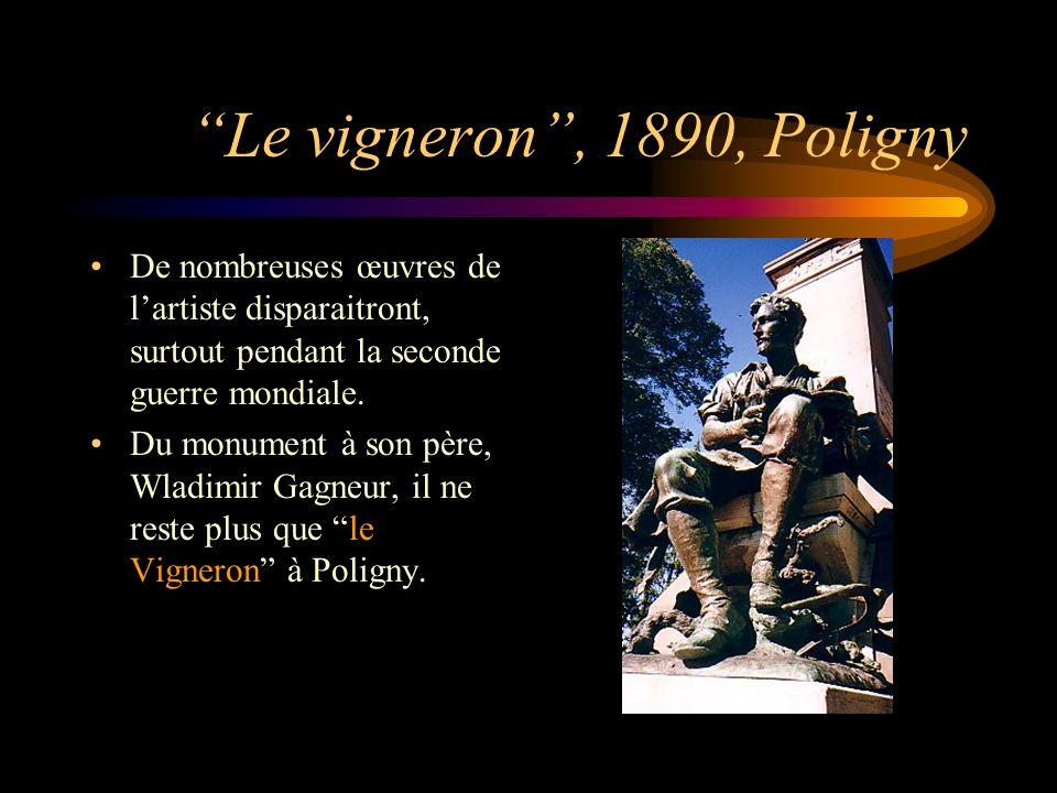 Le vigneron , 1890, Poligny De nombreuses œuvres de l'artiste disparaitront, surtout pendant la seconde guerre mondiale.