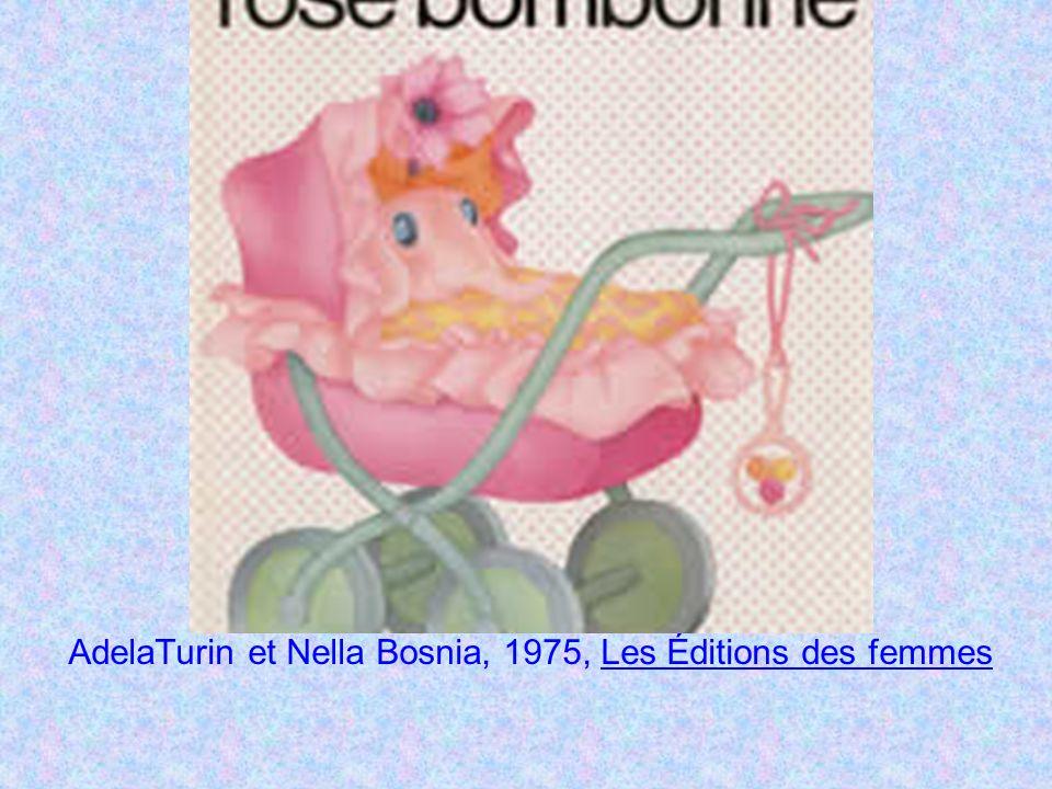 AdelaTurin et Nella Bosnia, 1975, Les Éditions des femmes
