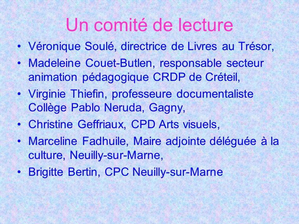 Un comité de lecture Véronique Soulé, directrice de Livres au Trésor,