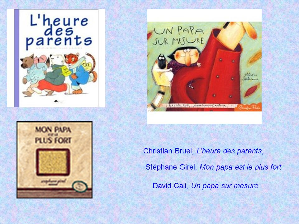 Christian Bruel, L'heure des parents,