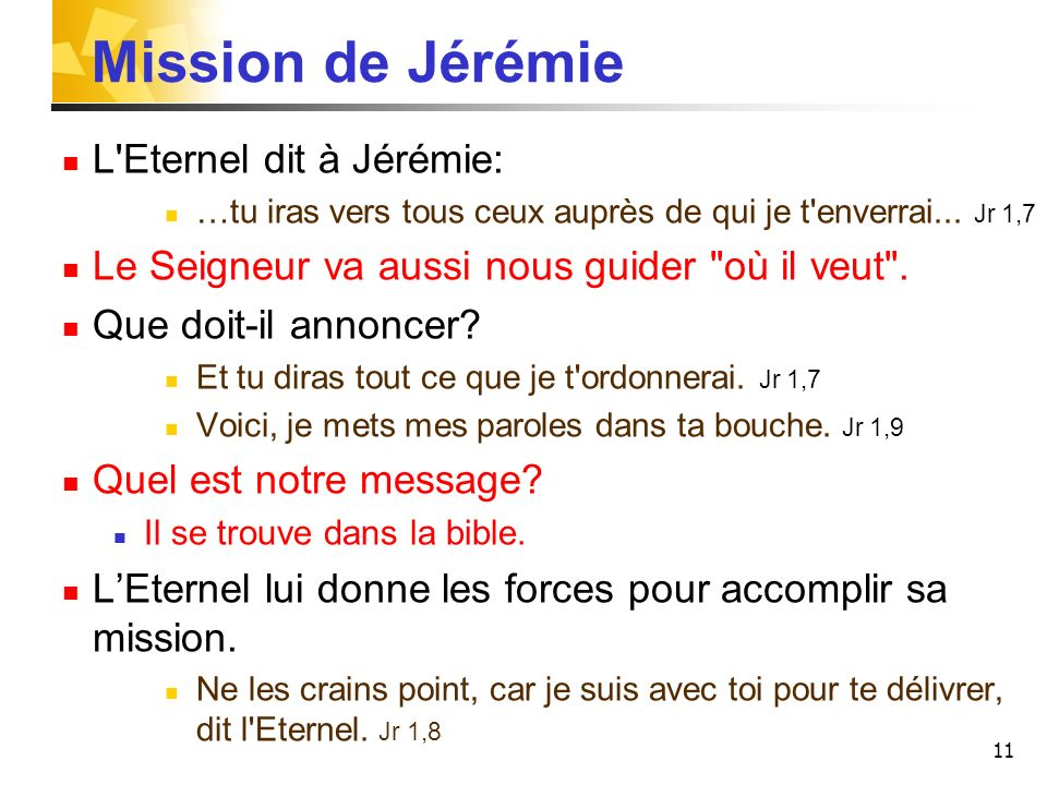 Mission de Jérémie L Eternel dit à Jérémie: