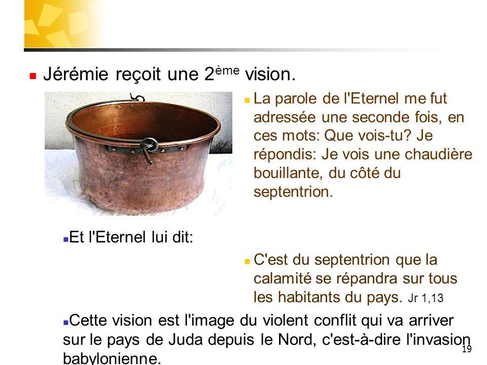 Jérémie reçoit une 2ème vision.