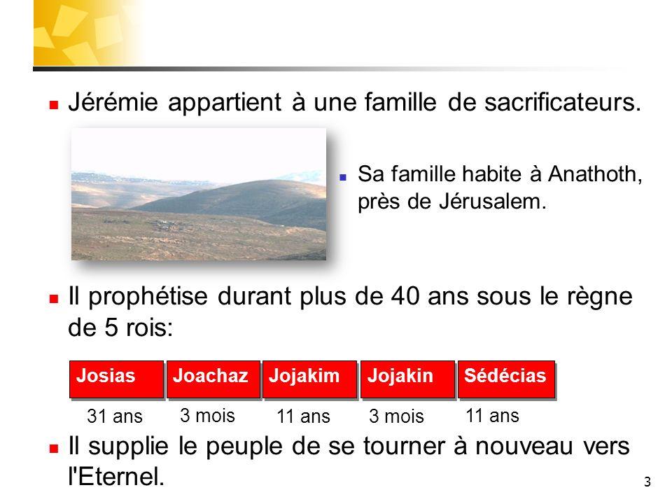 Jérémie appartient à une famille de sacrificateurs.