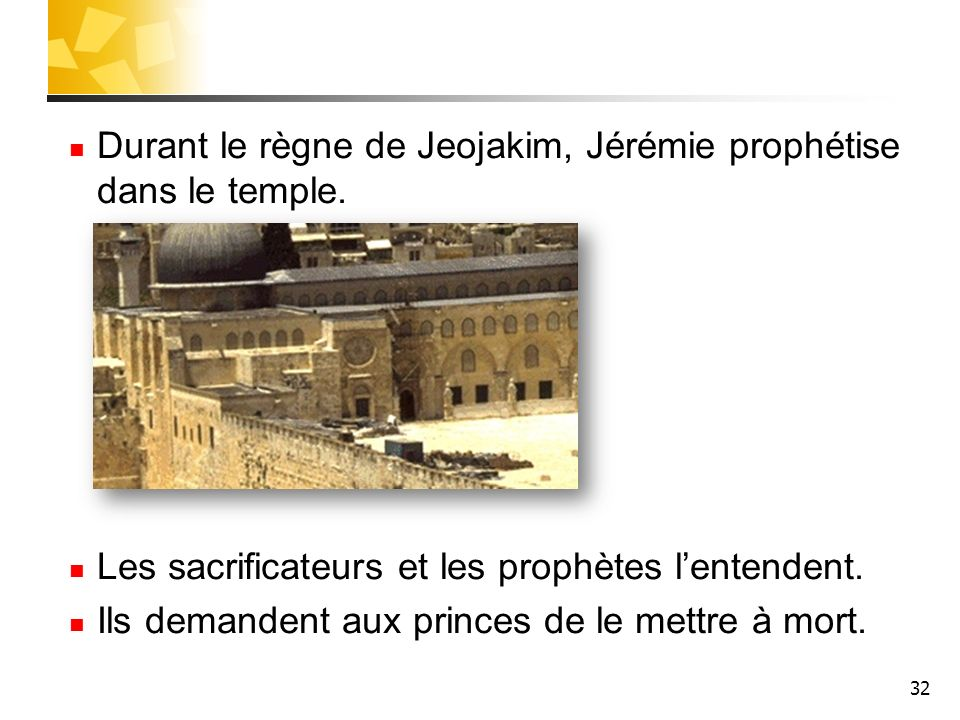 Durant le règne de Jeojakim, Jérémie prophétise dans le temple.