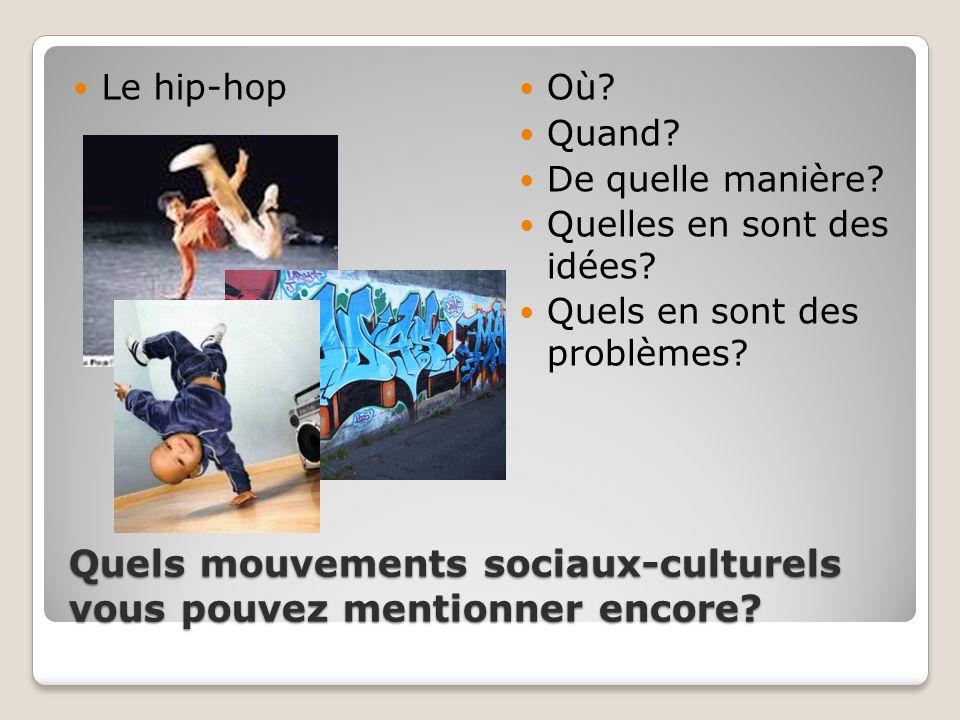 Quels mouvements sociaux-culturels vous pouvez mentionner encore