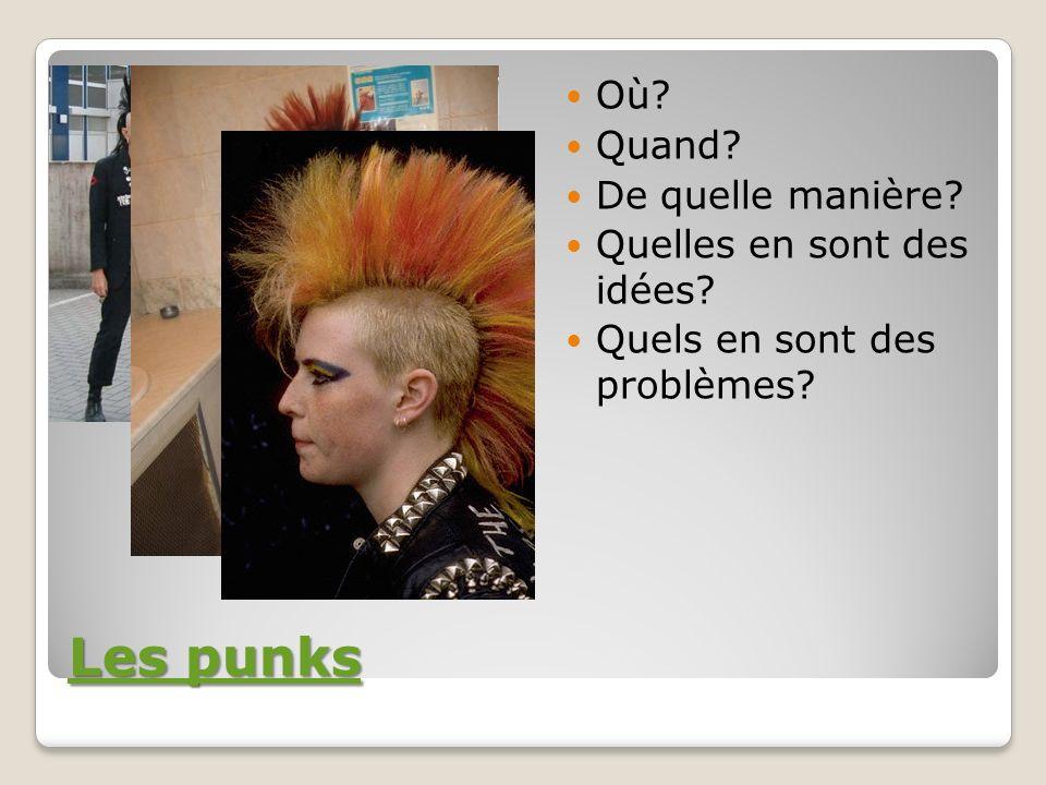 Les punks Où Quand De quelle manière Quelles en sont des idées