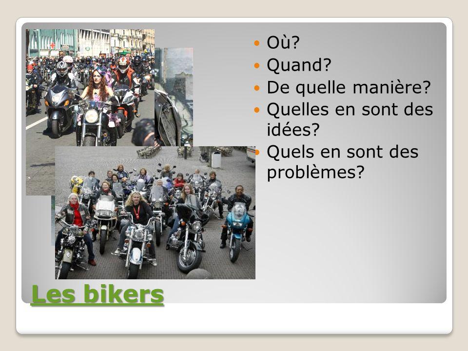 Les bikers Où Quand De quelle manière Quelles en sont des idées