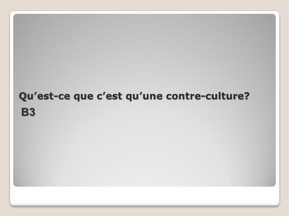 Qu'est-ce que c'est qu'une contre-culture