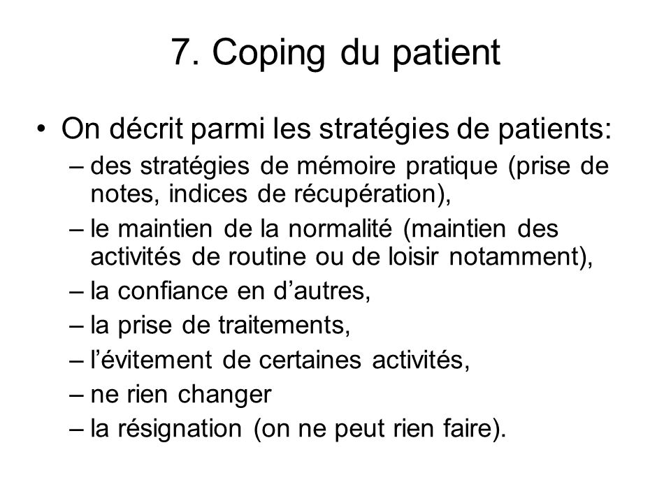7. Coping du patient On décrit parmi les stratégies de patients: