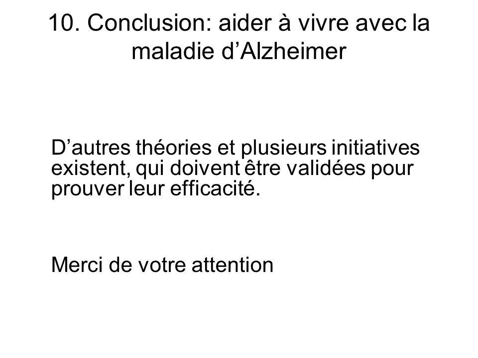 10. Conclusion: aider à vivre avec la maladie d'Alzheimer