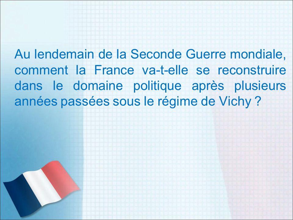 Au lendemain de la Seconde Guerre mondiale, comment la France va-t-elle se reconstruire dans le domaine politique après plusieurs années passées sous le régime de Vichy