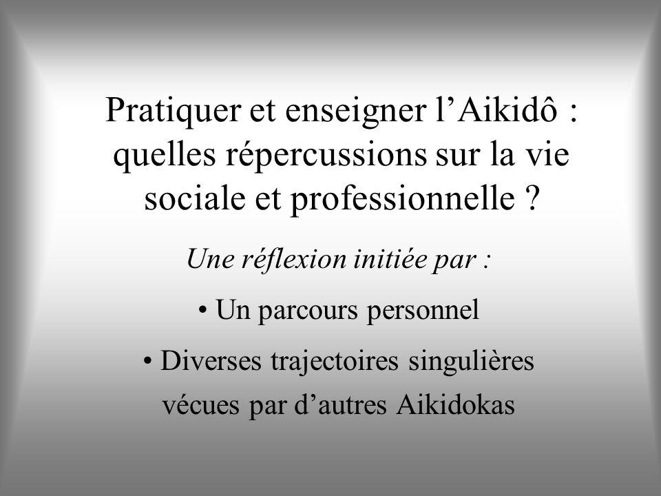 Pratiquer et enseigner l'Aikidô : quelles répercussions sur la vie sociale et professionnelle
