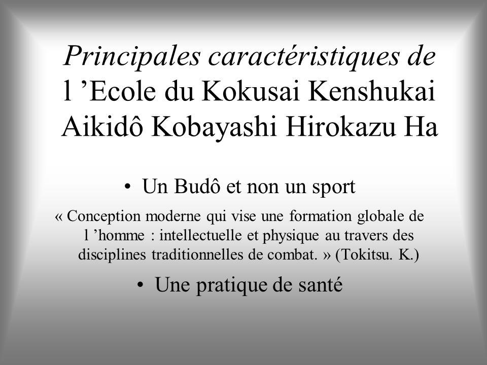 Principales caractéristiques de l 'Ecole du Kokusai Kenshukai Aikidô Kobayashi Hirokazu Ha
