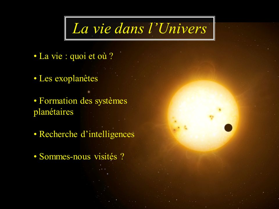 La vie dans l'Univers • La vie : quoi et où • Les exoplanètes
