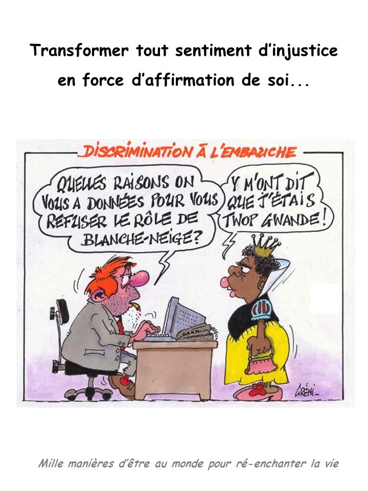 Transformer tout sentiment d'injustice