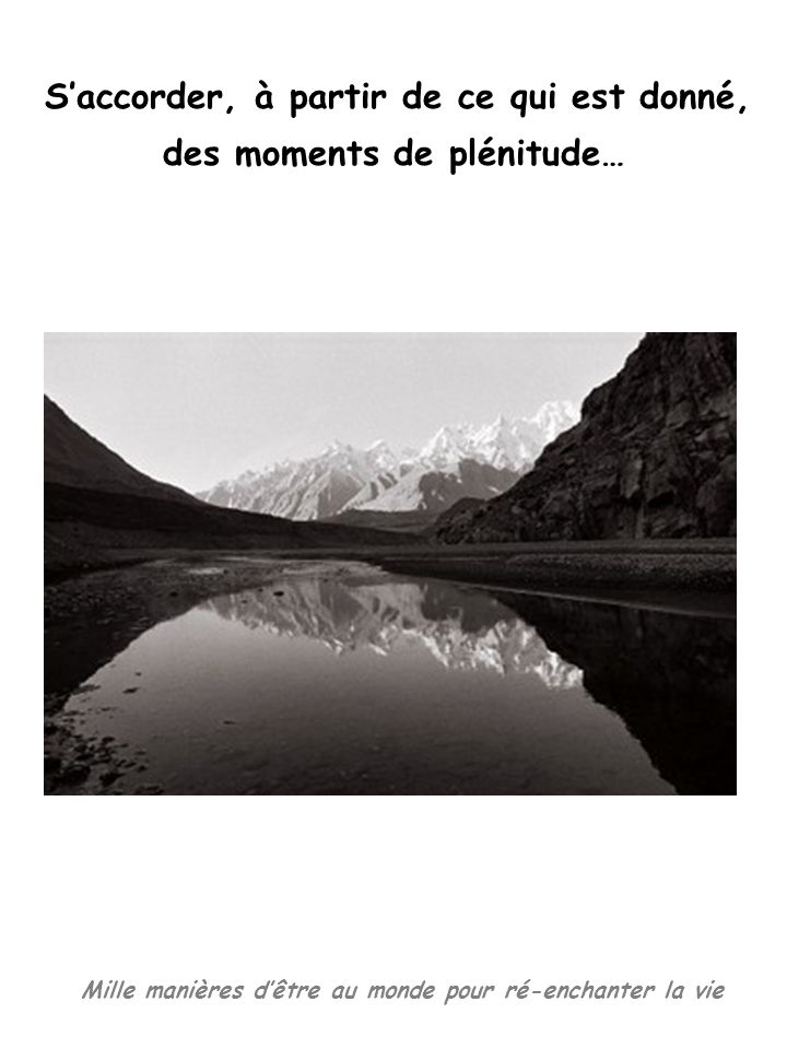des moments de plénitude…