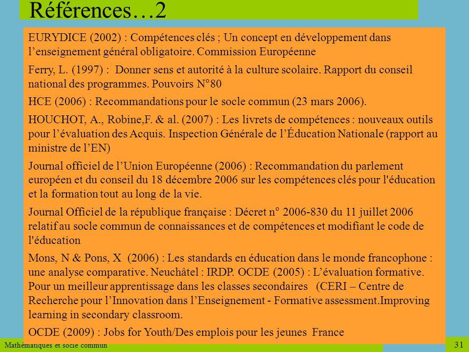 Références…2 EURYDICE (2002) : Compétences clés ; Un concept en développement dans l'enseignement général obligatoire. Commission Européenne.