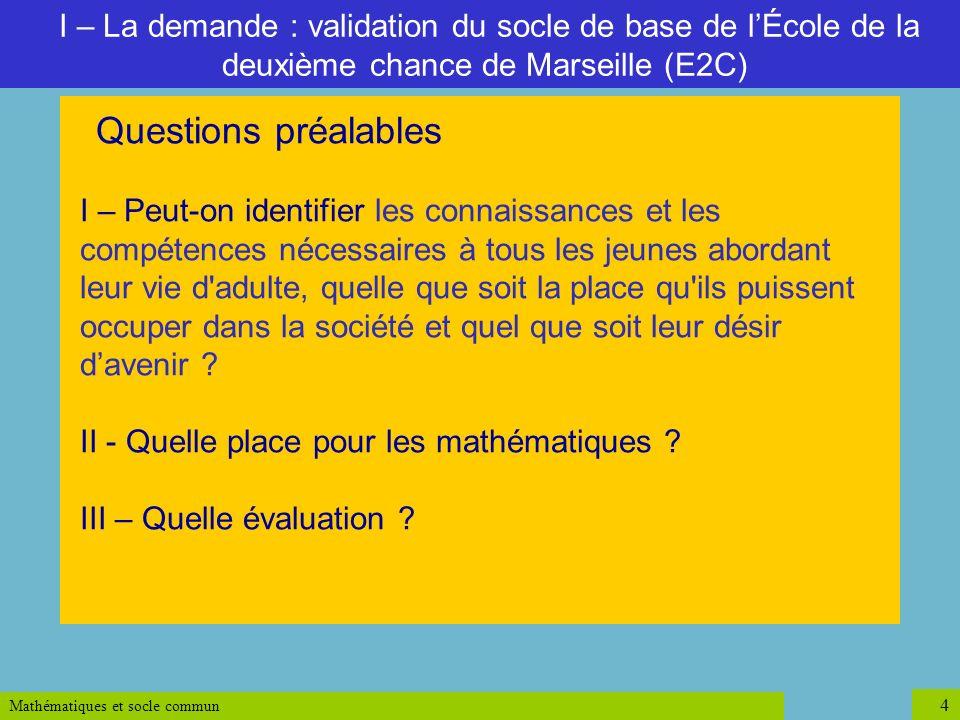 II - Quelle place pour les mathématiques III – Quelle évaluation
