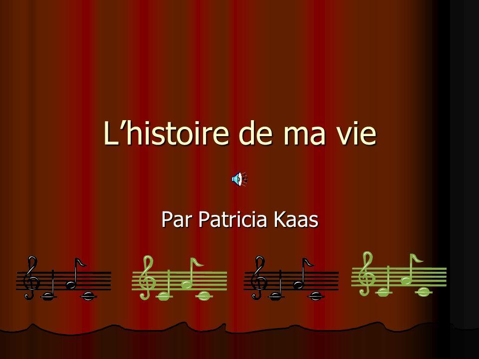 L'histoire de ma vie Par Patricia Kaas