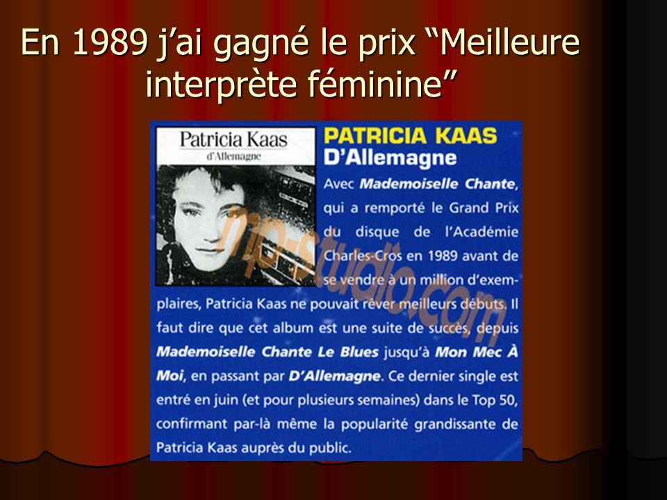 En 1989 j'ai gagné le prix Meilleure interprète féminine