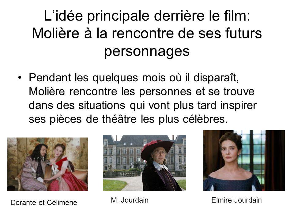 L'idée principale derrière le film: Molière à la rencontre de ses futurs personnages