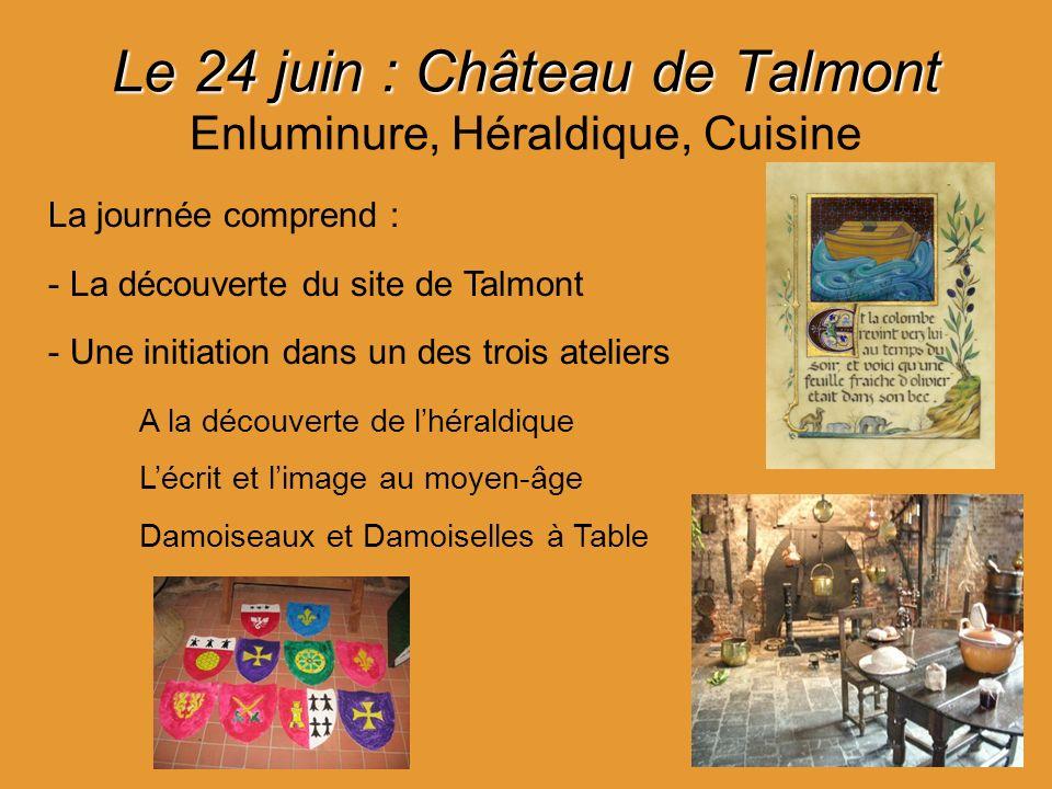 Le 24 juin : Château de Talmont Enluminure, Héraldique, Cuisine