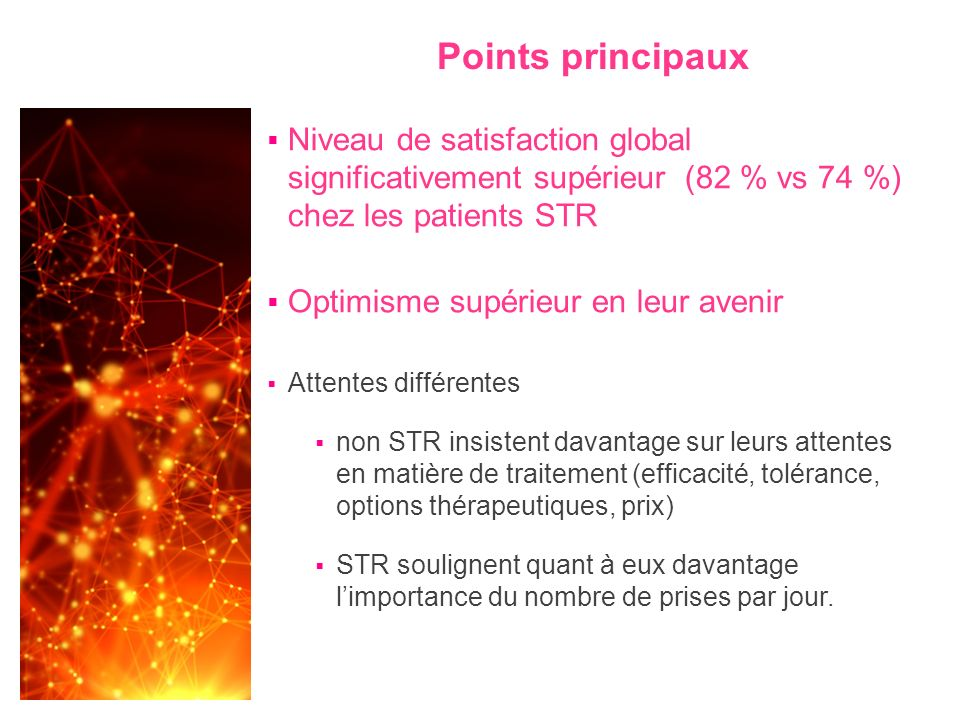 Points principaux Niveau de satisfaction global significativement supérieur (82 % vs 74 %) chez les patients STR.