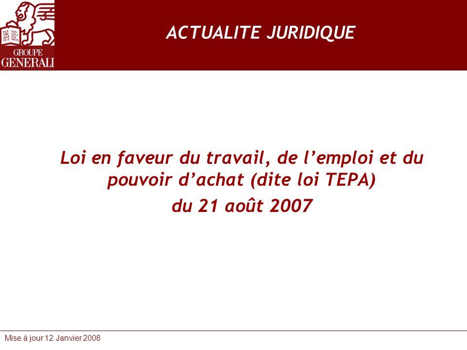 ACTUALITE JURIDIQUE Loi en faveur du travail, de l'emploi et du pouvoir d'achat (dite loi TEPA) du 21 août 2007.