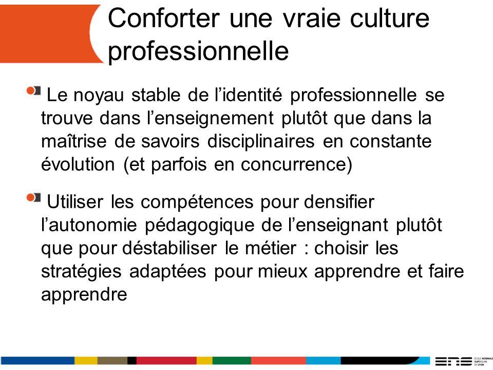 Conforter une vraie culture professionnelle
