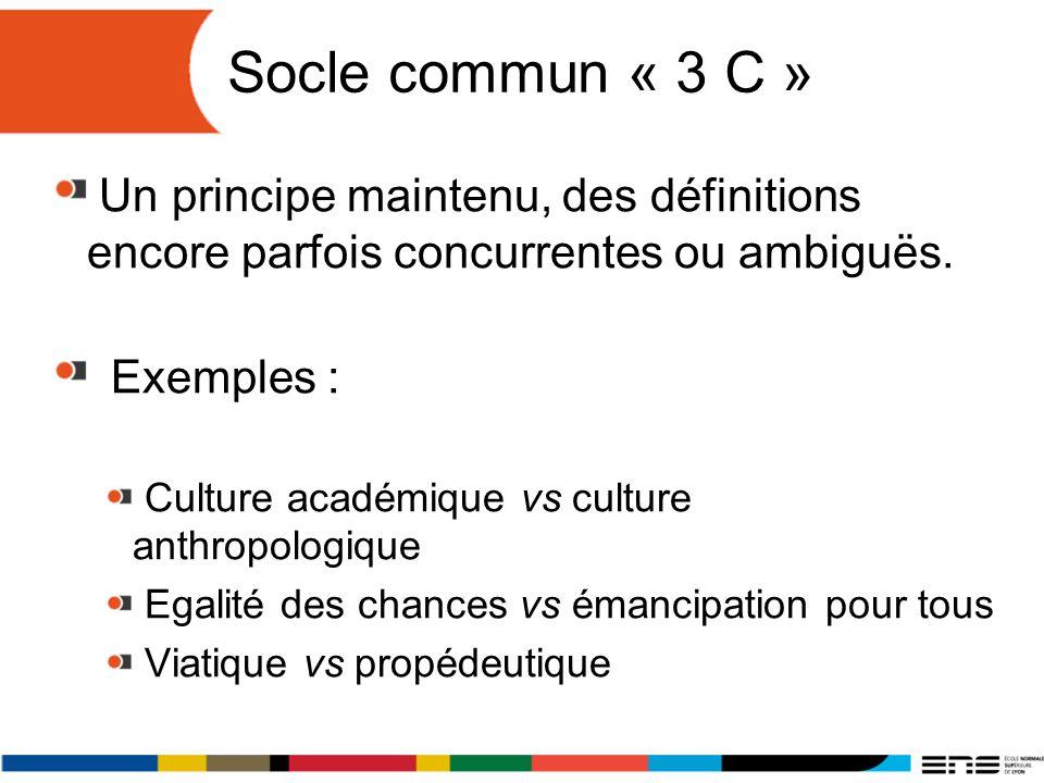 Socle commun « 3 C » Un principe maintenu, des définitions encore parfois concurrentes ou ambiguës.