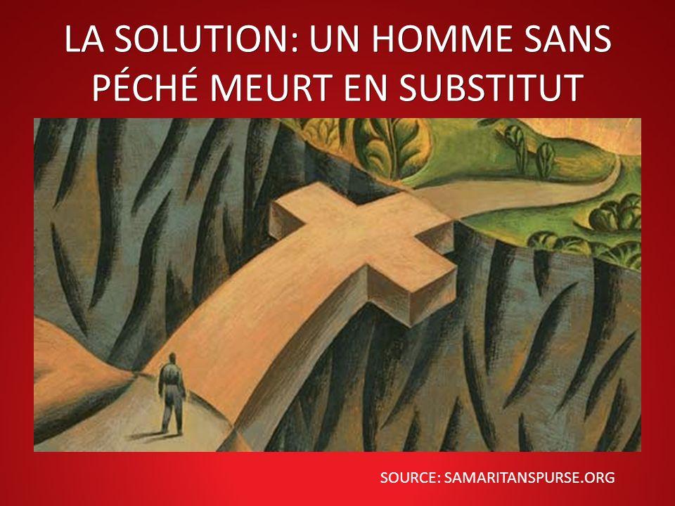 LA SOLUTION: UN HOMME SANS PÉCHÉ MEURT EN SUBSTITUT