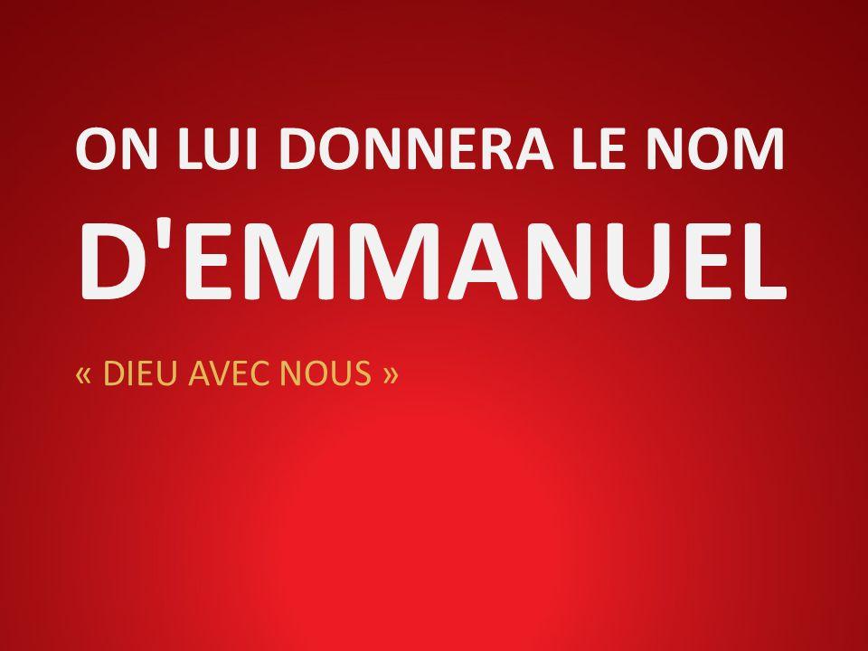 ON LUI DONNERA LE NOM D EMMANUEL