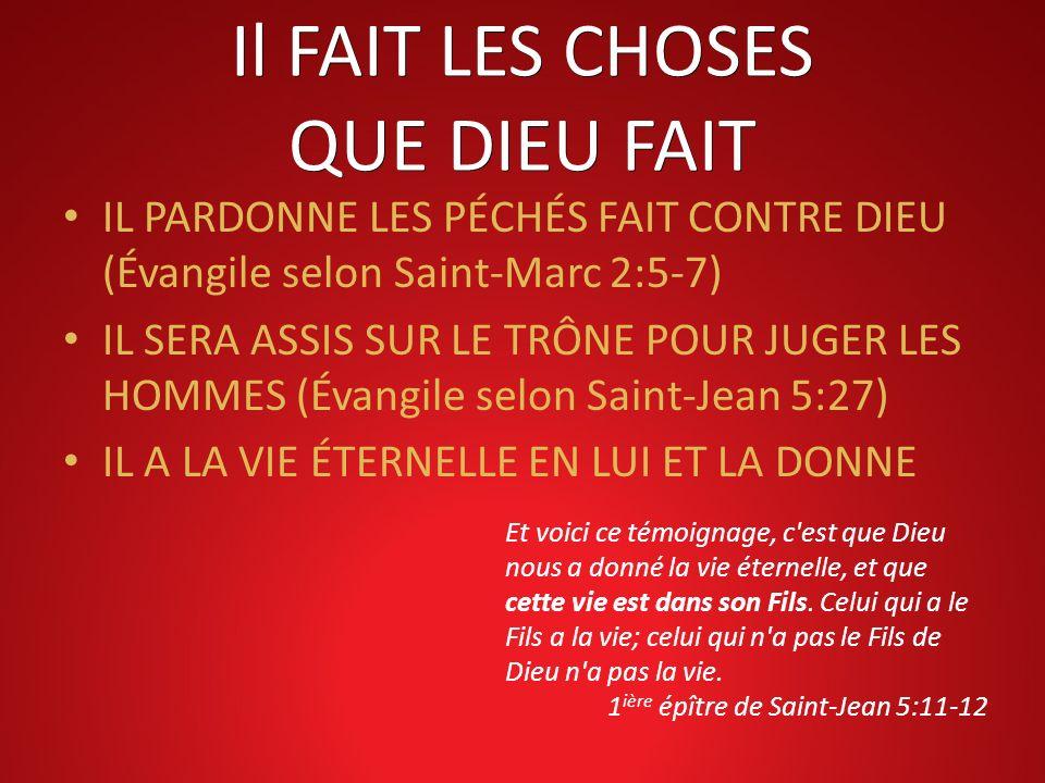 Il FAIT LES CHOSES QUE DIEU FAIT