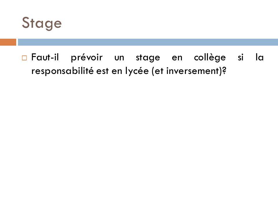 Stage Faut-il prévoir un stage en collège si la responsabilité est en lycée (et inversement)