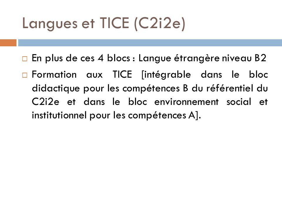Langues et TICE (C2i2e) En plus de ces 4 blocs : Langue étrangère niveau B2.
