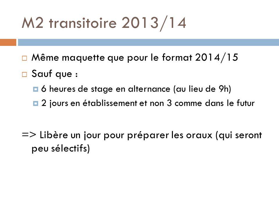 M2 transitoire 2013/14 Même maquette que pour le format 2014/15