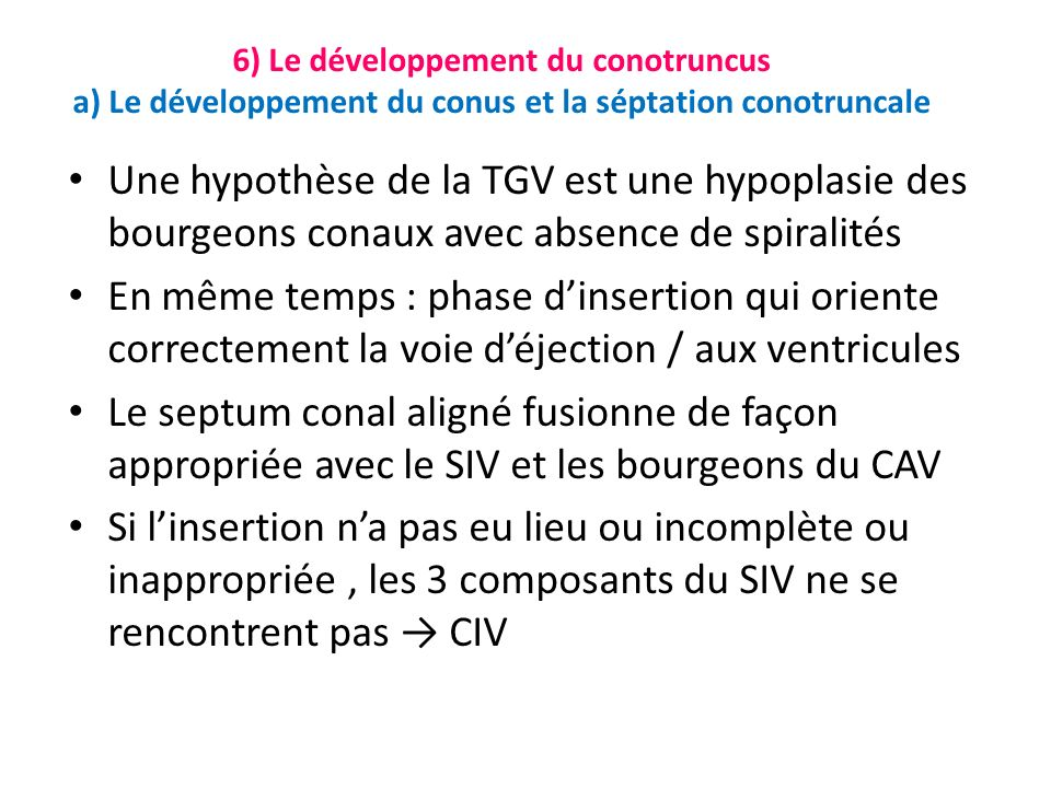 6) Le développement du conotruncus a) Le développement du conus et la séptation conotruncale