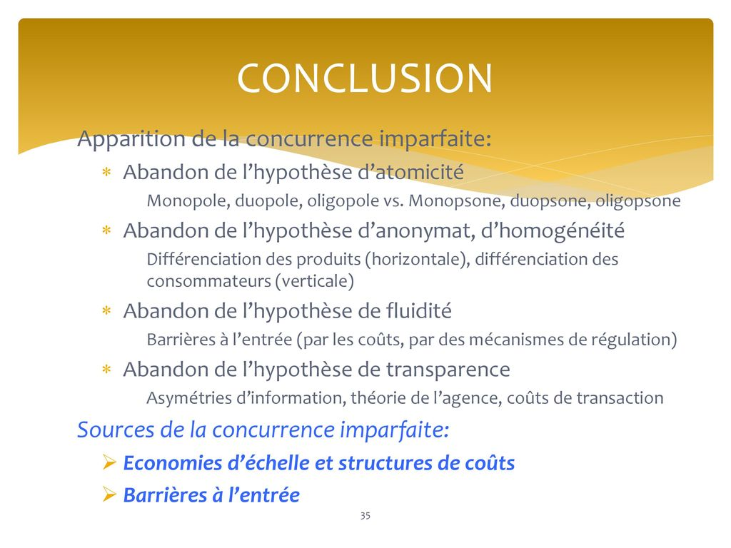 CONCLUSION Apparition de la concurrence imparfaite: