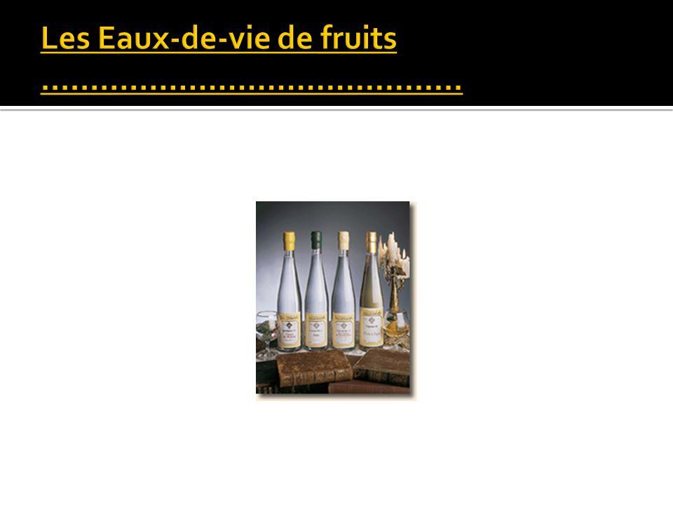 Les Eaux-de-vie de fruits …………………………………….